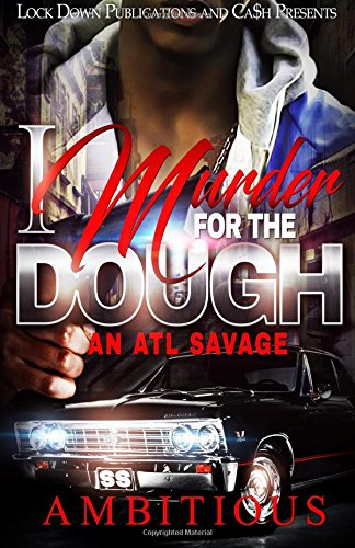 I Murder For The Dough: An Atl Savage