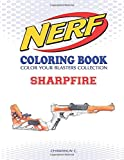NERF Coloring Book : SHARPFIRE: Color Your Blasters Collection, N-Strike Elite, Nerf Guns Coloring book