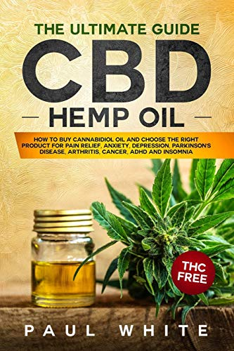 CBD Hemp Oil: The Ultimate GUIDE. HOW to...