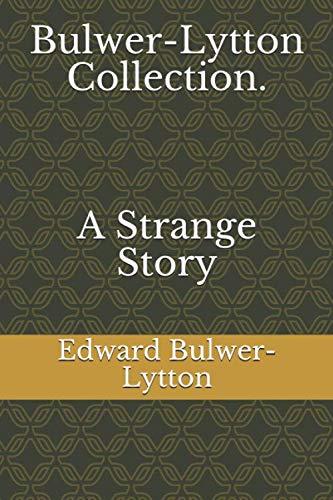 Bulwer-Lytton Collection. A Strange Story