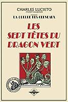 Les sept têtes du dragon vert