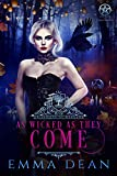As Wicked As They Come: A Reverse Harem Academy Series (University of Morgana: Academy of Enchantments and Witchcraft Book 6)