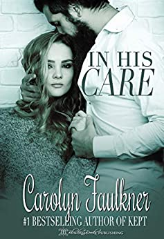 In His Care by [Carolyn Faulkner]