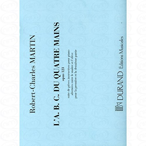 L ABC DU 4 MAINS OP 123 - arrangiert für Klavier 4händig [Noten/Sheetmusic] Komponist : MARTIN ROBERT CHARLES