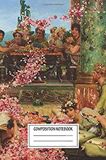 Notebook: Tadema The Roses Of Heliogabalus By Sir Lawrence Alma , Journal for Writing, Size 6