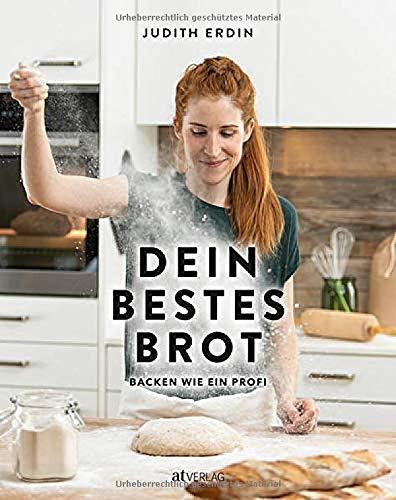Dein bestes Brot: Backen wie ein Profi