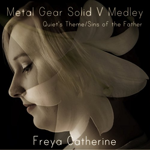 Medley: Quiet's Theme / Sins of the Father (From 'Metal Gear Solid V')
