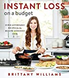 Instant Loss on a Budget: Super-Affordable Recipes for...