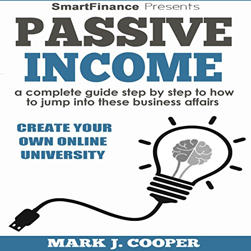 Passive income     A Complete Guide Step by Step to How to Jump into These Business Affairs              By:                                                                                                                                 Mark J. Cooper                               Narrated by:                                                                                                                                 Michael Allen                      Length: 1 hr and 46 mins     Not rated yet     Overall 0.0