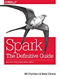 Spark: The Definitive Guide: Big data processing made simple - Bill Chambers