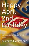 Happy April 2nd Birthday: The rich ruleth over the poor, and the borrower is servant to the lender (Birthday April) (English Edition)