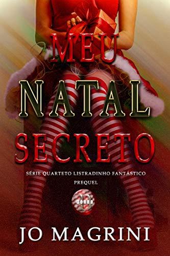 Meu natal Secreto: PREQUEL - Série Quarteto Listradinho Fantástico