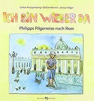 Ich bin wieder da: Philipps Pilgerreise nach Rom