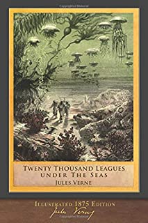 Twenty Thousand Leagues Under the Seas (Illustrated 1875 Edition): F. P. Walter Translation