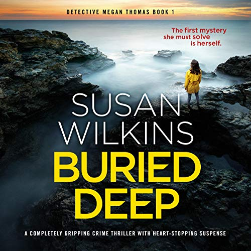 Buried Deep: A Completely Gripping Crime Thriller with Heart-Stopping Suspense (Detective Megan Thomas, Book 1)