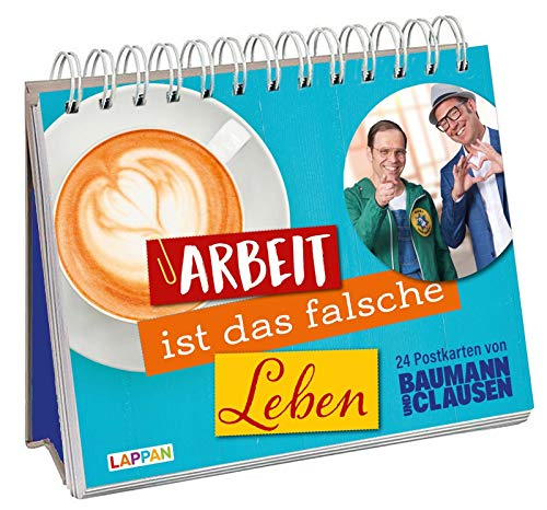 Arbeit ist das falsche Leben: 24 Postkarten von Baumann & Clausen