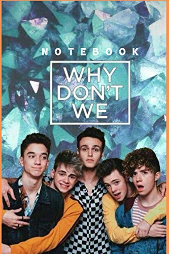 Why dont we Notebook : Great Notebook for School or as a Diary, Lined With 110 Pages. Notebook that can serve as a Planner, Journal, Notes and for ... perfect Birthday Gift for the Smith Fan club