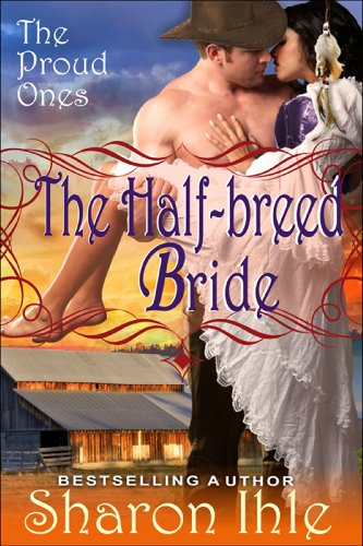 Book: The Half-breed Bride (The Proud Ones, Book 2) by Sharon Ihle