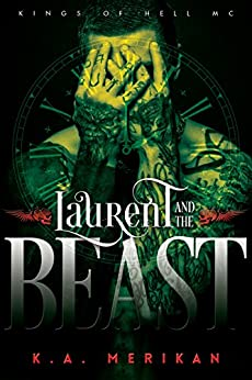 Laurent and the Beast (gay time travel romance) (Kings of Hell MC Book 1) by [K.A. Merikan]
