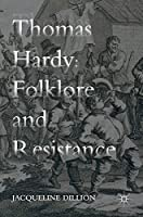 Thomas Hardy: Folklore and Resistance