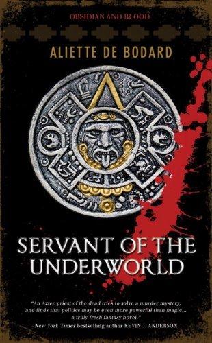 Servant of the Underworld (Obsidian & Blood) (Obsidian and Blood) by Aliette de Bodard (2010-11-04)