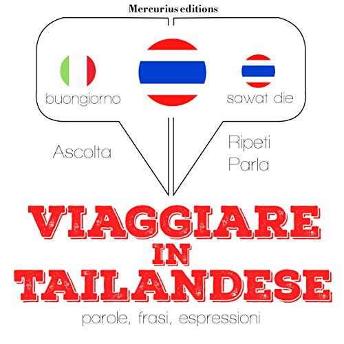 Viaggiare in Tailandese     Ascolta. Ripeti. Parla.              By:                                                                                                                                 J. M. Gardner                               Narrated by:                                                                                                                                 Francesca,                                                                                        Rungsima                      Length: 1 hr and 25 mins     Not rated yet     Overall 0.0