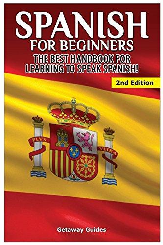 Spanish for Beginners: The best handbook for learning to speak Spanish!