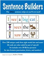 Sentence Builders: The Only Sentence Strips Set You'll Ever Need! 1505286204 Book Cover