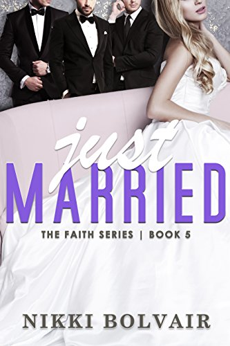 Just Married (Faith Series Book 5) (English Edition)