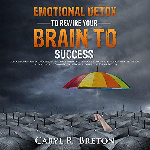 Emotional Detox to Rewire Your Brain to Success cover art