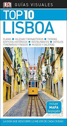 GUÍA VISUAL TOP 10 LISBOA: La guía que descubre lo mejor de cada ciudad (Guías Top10)