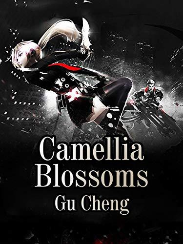 Camellia Blossoms: Volume 1 (English Edition)