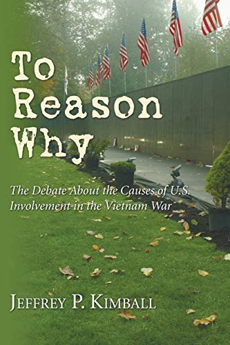 To Reason Why: The Debate about the Causes of U.S....