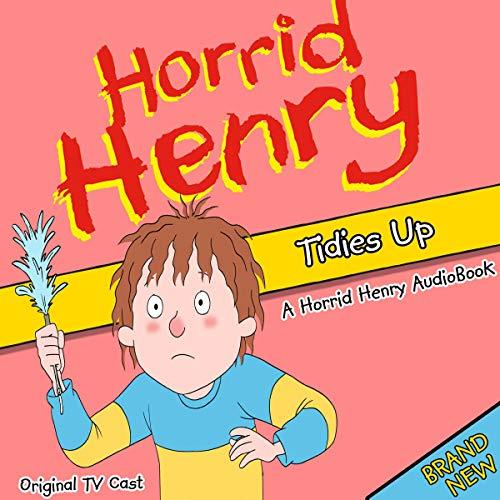 Horrid Henry Tidies Up cover art
