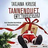 Tannenduft mit Todesfolge: Kein bisschen besinnliche Weihnachtskrimis - Tatjana Kruse