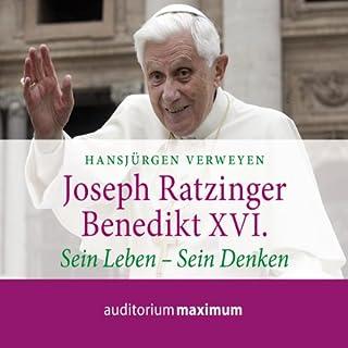 Joseph Ratzinger - Benedikt XVI. Sein Leben - sein Denken Titelbild
