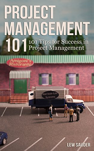 Book: Project Management 101 - 101 Tips for Success in Project Management by Lew Sauder