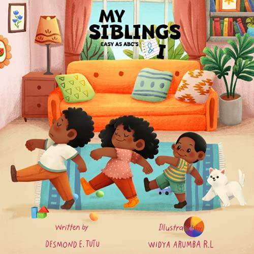 Compare Textbook Prices for My Siblings & I: Easy as ABC's  ISBN 9781735985930 by Tutu, Desmond E,Rizki Lestari, Widya Arumba