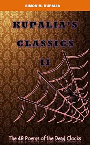 KUPALIA'S CLASSICS II: The 48 Poems of the Dead Clocks (English Edition)