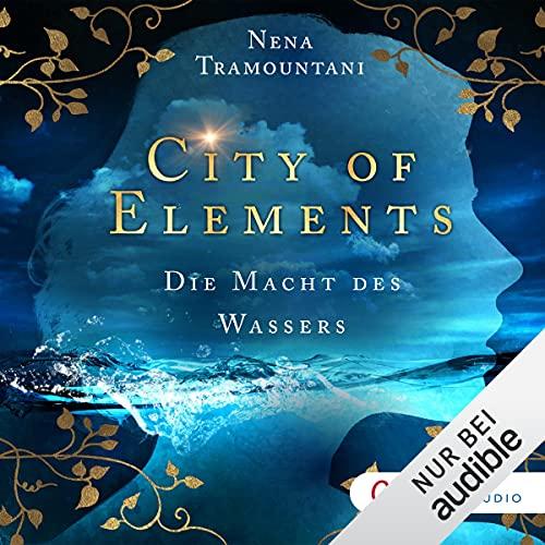 Die Macht des Wassers: City of Elements 1