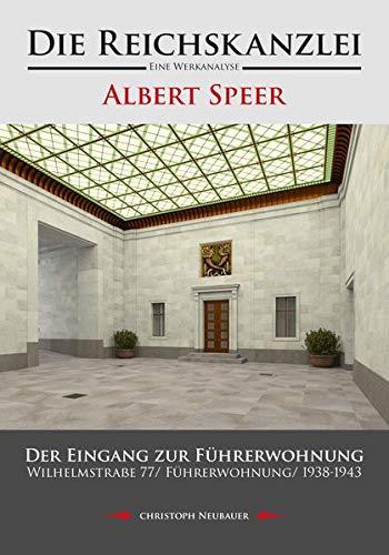 Die Reichskanzlei - Eine Werkanalyse/ Albert Speer/ Der Eingang zur Führerwohnung/ Wilhelmstraße 77/ Führerwohnung/ 1938-1943