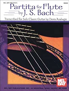 Mel Bay Partita for Flute by J.S. Bach: Transcribed for Solo Classic Guitar