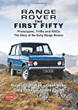 Range Rover The First Fifty: History [Lingua inglese]