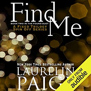 Find Me                   Written by:                                                                                                                                 Laurelin Paige                               Narrated by:                                                                                                                                 Tanya Eby                      Length: 9 hrs and 35 mins     Not rated yet     Overall 0.0