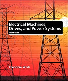 Electrical Machines, Drives, and Power Systems: 5th (Fifth) Edition