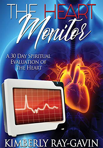 The Heart Monitor: A 30 Day Spiritual Evaluation of the Heart (English Edition)