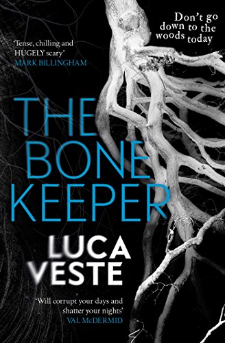 The Bone Keeper: An unputdownable thriller; you'll need to sleep with the lights on by [Luca Veste]