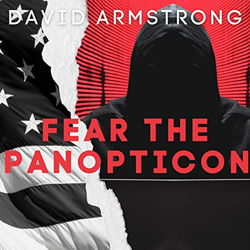 Fear the Panopticon: Think About Your Behaviors Audiobook By David Armstrong cover art