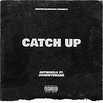 Catch Up (feat. JiiimmySwank)