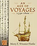 An Age of Voyages, 1350-1600 (Medieval & Early Modern World (5))